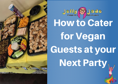 How to cater for Vegan guests at your next party.