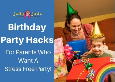 Birthday Party Hacks – For Parents Who Want A Stress Free Party