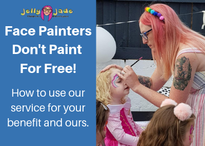 Face Painters Don't Paint For Free – How to Use Our Service For Your Benefit and Ours.